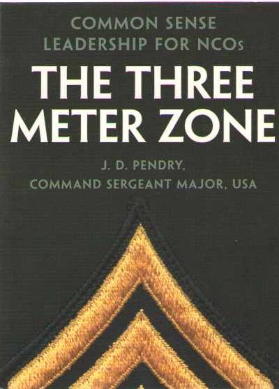 >THE THREE METER ZONE. COMMON SENSE LEADERSHIP FOR NCOS<