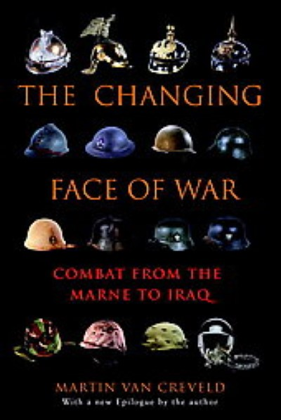 >THE CHANGING FACE OF WAR<