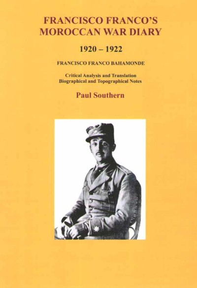 >FRANCISCO FRANCO'S MOROCCAN WAR DIARY 1920-1922<