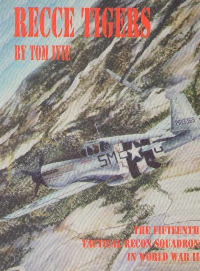 >RECCE TIGERS. THE FIFTEENTH TACTICAL RECON SQUADRON IN WORLD WAR II<