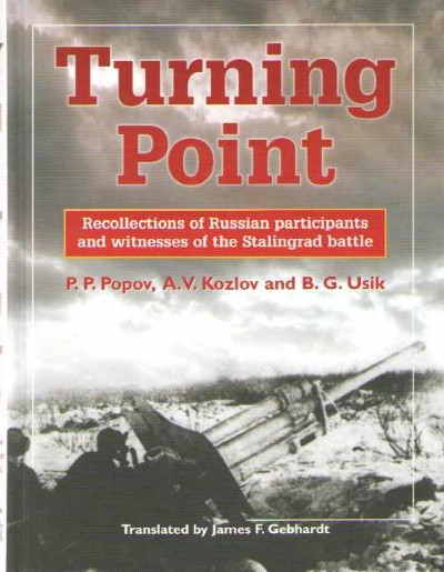 >TURNING POINT. RECOLLECTIONS OF RUSSIAN PARTECIPANTS AND WITNESSES OF THE STALINGRAD BATTLE<
