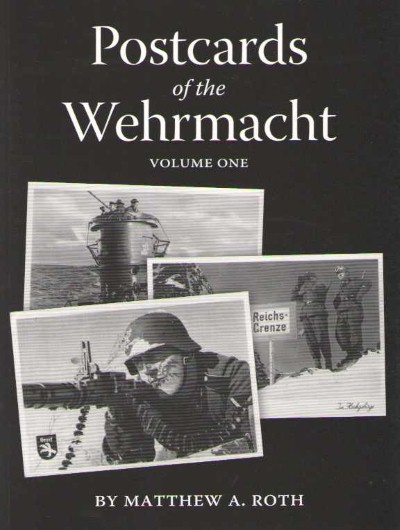 >POSTCARDS OF THE WEHRMACHT VOLUME ONE<