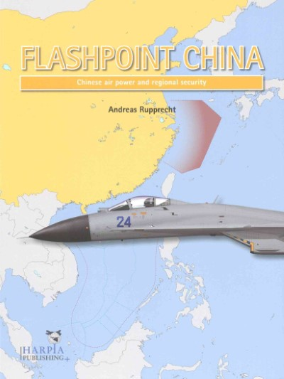 >FLASHPOINT CHINA. CHINA AIR POWER AND REGIONAL SECURITY<