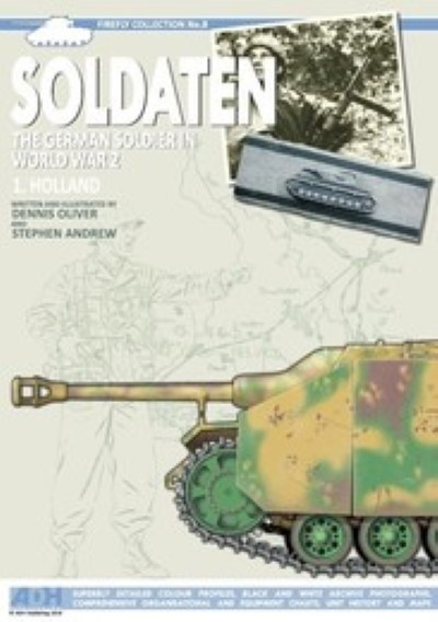 >SOLDATEN:THE GERMAN SOLDIER IN WWII - HOLLAND<