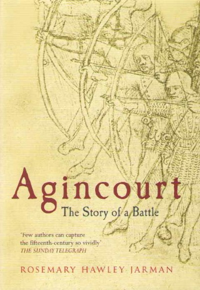 >AGINCOURT. THE STORY OF A BATTLE<