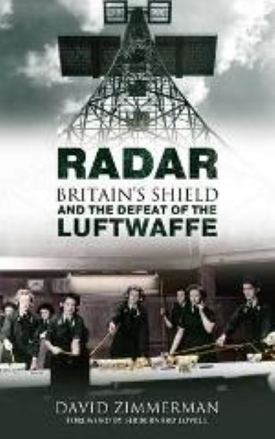 >RADAR. BRITAIN'S SHIEL AND THE DEFEAT OF THE LUFTWAFFE<