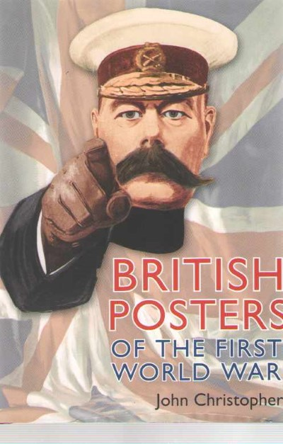 >BRITISH POSTERS OF THE FIRST WORLD WAR<