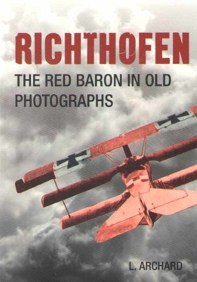 >RICHTHOFEN. THE RED BARON IN OLD PHOTOGRAPHS<