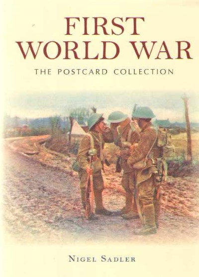 >FIRST WORLD WAR. THE POSTCARD COLLECTION<