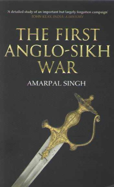 >THE FIRST ANGLO-SIKH WAR<