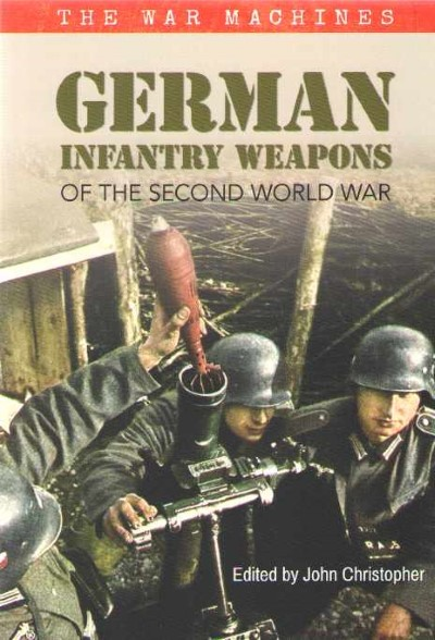 >GERMAN INFANTRY WEAPONS OF THE SECON WORLD WAR<