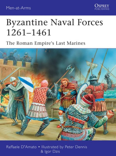 >MAA502 BYZANTINE NAVAL FORCES 1261-1461. THE ROMAN EMPIRE'S LAST MARINES<