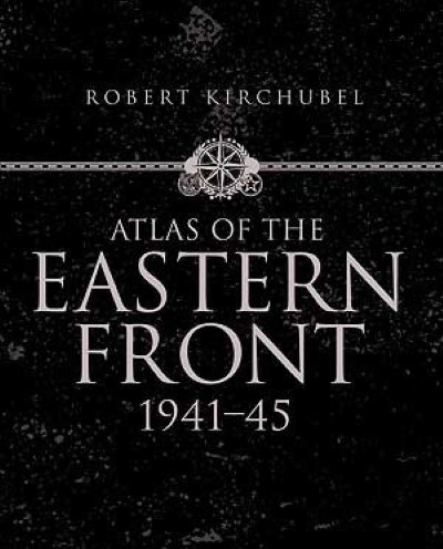 >ATLAS OF THE EASTERN FRONT<