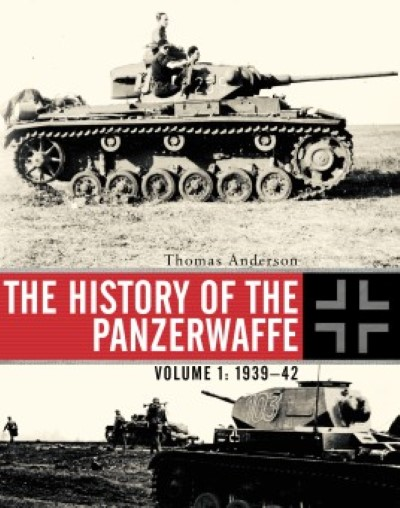 >THE HISTORY OF THE PANZERWAFFE. VOLUME 1: 1939–42<