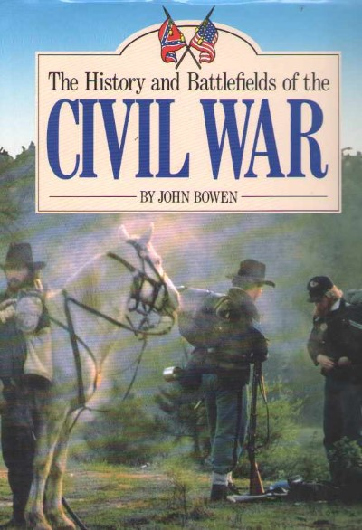 >THE HISTORY AND BATTLEFIELDS OF THE CIVIL WAR<
