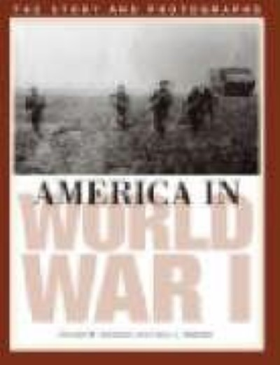 >AMERICA IN WORLD WAR I. THE STORY AND PHOTOGRAPHS<