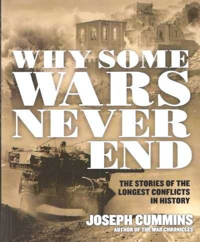 >WHY SOME WARS NEVER END<