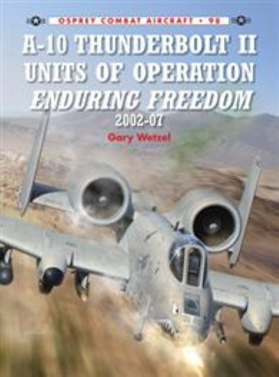 >CA98 A-10 THUNDERBOLT II UNITS OF OPERATION ENDURING FREEDOM 2002-07<