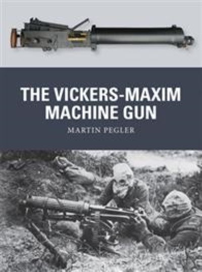 >WEA25 THE VIKERS-MAXIM MACHINE GUN<