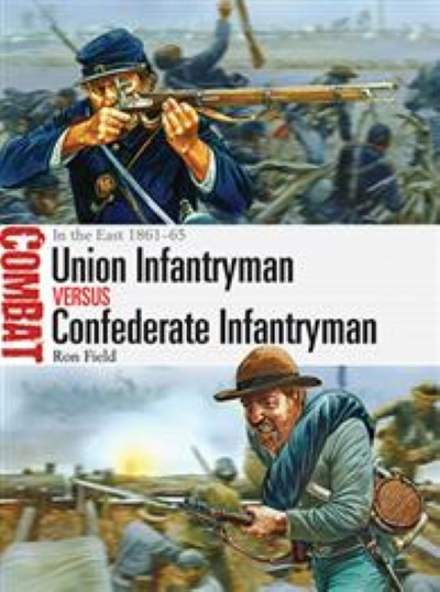 >CMB2 UNION INFANTRYMAN VS CONFEDERATE INFANTRYMAN – EASTERN THEATER 1861–65<