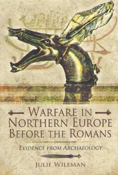 >WARFARE IN NORTHERN EUROPE BEFORE THE ROMANS<