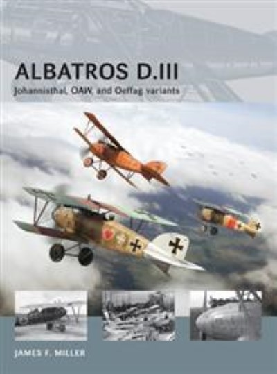 >AIRV13 ALBATROS D.III JOHANNISTHAL, OAW, AND OEFFAG VARIANTS<