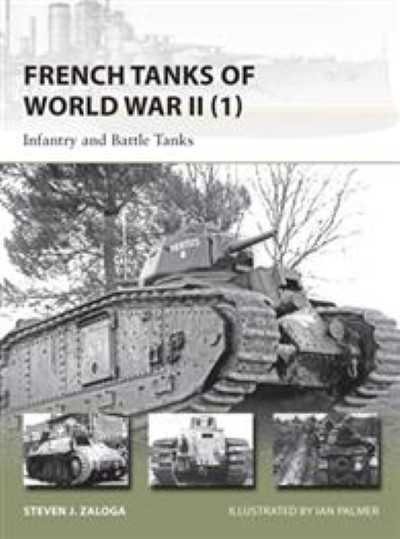 >NV209 FRENCH TANKS OF WORLD WAR II (1). INFANTRY AND BATTLE TANKS<