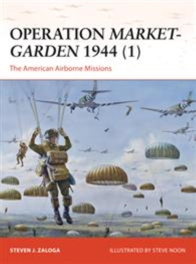 >OPERATION MARKET GARDE 1944 (1): THE AMERICAN AIRBORNE MISSIONS<