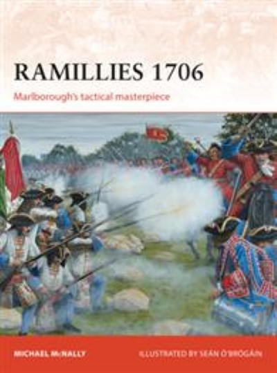 >CAM275 RAMILLIES 1706. MARLBOROUGH'S TACTICAL MASTERPIECE<