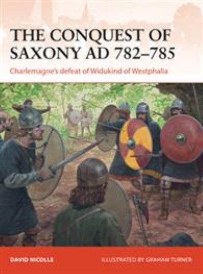 >CAM271 THE CONQUEST OF SAXONY AD 782–785. CHARLEMAGNE'S DEFEAT OF WIDUKIND OF WESTPHALIA<