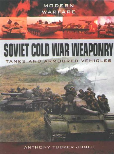 >SOVIET COLD WAR WEAPONRY. TANKS AND ARMOURED VEHICLES<