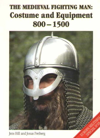 >THE MEDIEVAL FIGHTING MAN: COSTUME AND EQUIPMENT 800-1500<