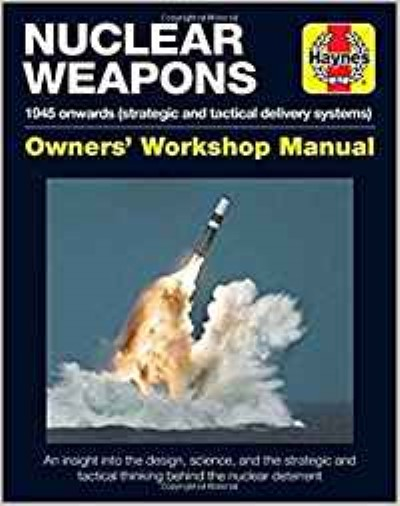 >NUCLEAR WEAPONS: 1945 ONWARDS (STRATEGIC AND TACTICAL DELIVERY SYSTEMS)<