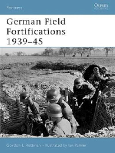 >FOR23 GERMAN FIELD FORTIFICATIONS 1939-45<