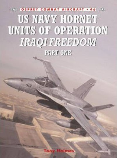 >CA46 US NAVY HORNET UNITS OF OPERATION IRAQI FREEDOM, PART ONE<