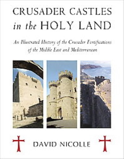 >CRUSADER CASTLES IN THE HOLY LAND<