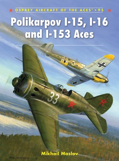 >ACE95 POLIKARPOV I-15, I-16 AND I-153 ACES<