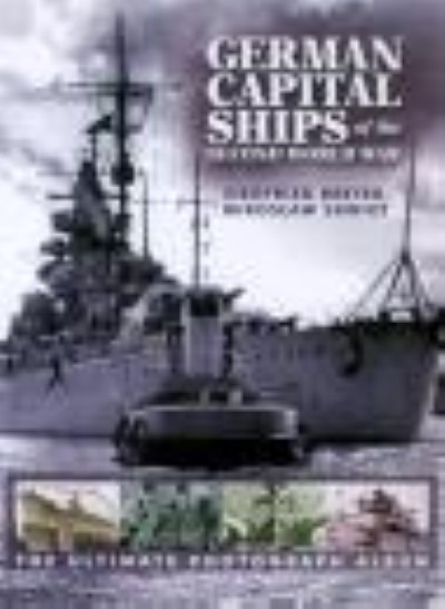 >GERMAN CAPITAL SHIPS OF THE SECOND WORLD WAR<
