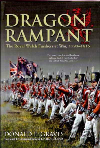 >DRAGON RAMPANT. THE ROYAL WELCH FUSILIERS AT WAR 1793-1815<