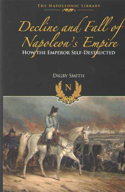 >DECLINE AND FALL OF NAPOLEON EMPIRE<