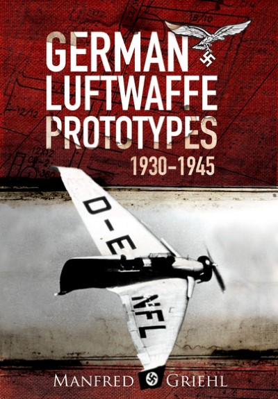 >X-PLANES. GERMAN LUFTWAFFE PROTOTYPES 1930-1945<