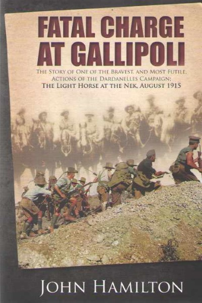 >FATAL CHARGE AT GALLIPOLI<