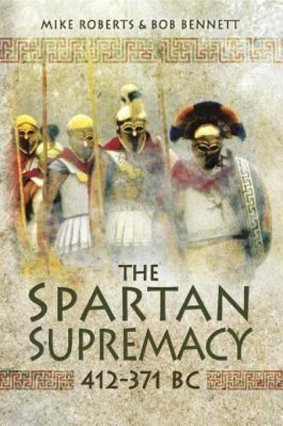 >THE SPARTAN SUPREMACY 412-371 BC<