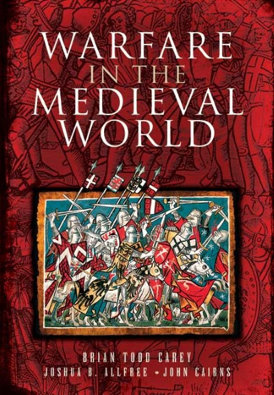 >WARFARE IN THE MEDIEVAL WORLD<