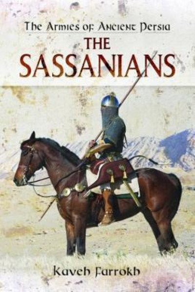 >THE SASSANIANS. THE ARMIES OF ANCIENT PERSIA<