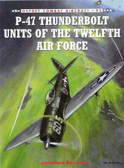 >CA92 P-47 THUNDERBOLT UNITS OF THE TWELFTH AIR FORCE<