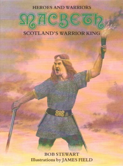 >MACBETH SCOTLAND'S WARRIOR KING<