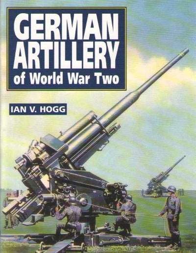 >GERMAN ARTILLERY OF WORLD WAR TWO<
