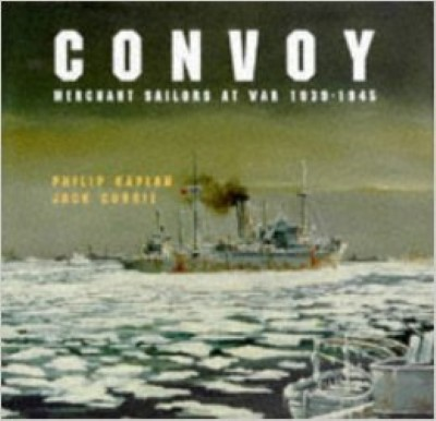>CONVOY. MERCHANT SAILORS AT WAR, 1939-1945<