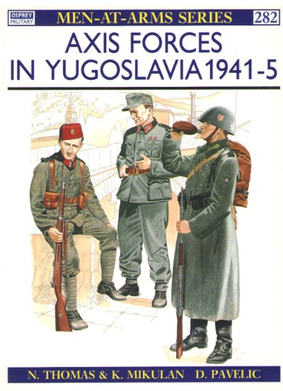>MAA282 AXIS FORCES IN YUGOSLAVIA 1941-5<
